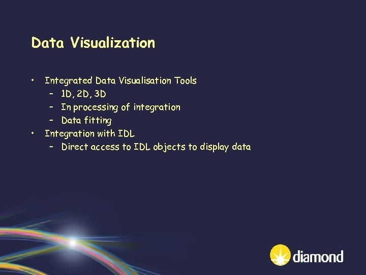Data Visualization • • Integrated Data Visualisation Tools – 1 D, 2 D, 3