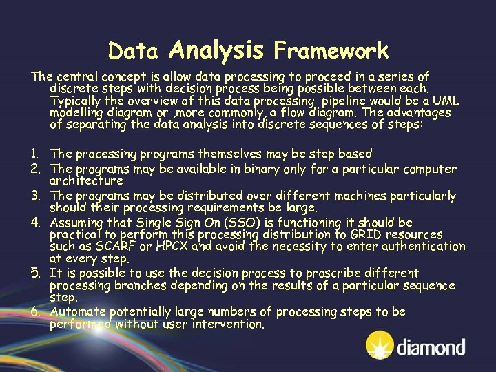 Data Analysis Framework The central concept is allow data processing to proceed in a