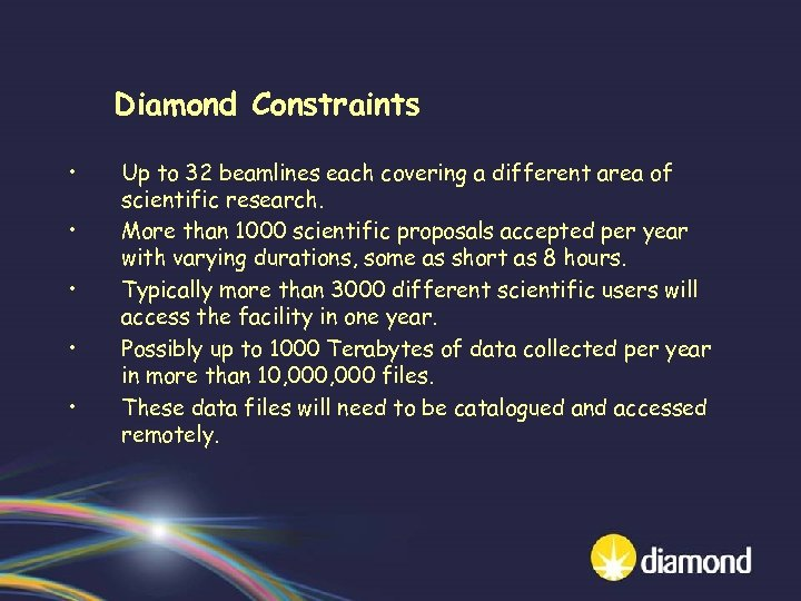 Diamond Constraints • • • Up to 32 beamlines each covering a different area