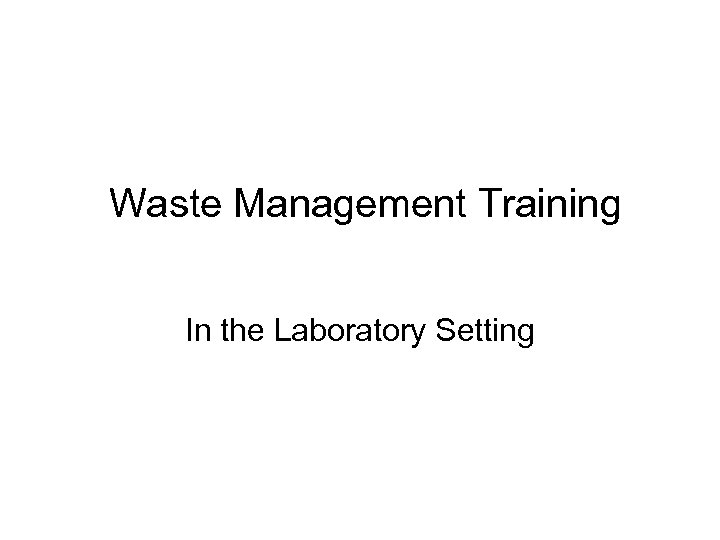 Waste Management Training In the Laboratory Setting