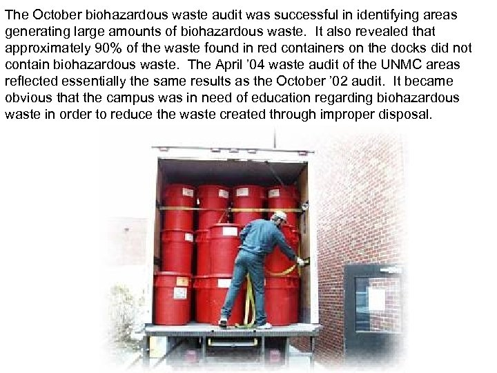 The October biohazardous waste audit was successful in identifying areas generating large amounts of