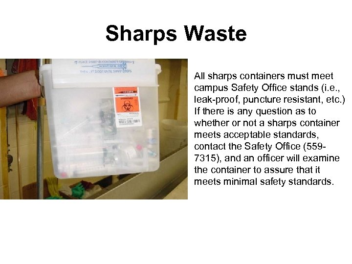 Sharps Waste All sharps containers must meet campus Safety Office stands (i. e. ,