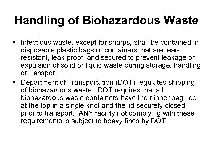 Handling of Biohazardous Waste • Infectious waste, except for sharps, shall be contained in