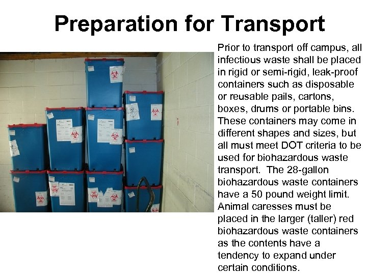 Preparation for Transport Prior to transport off campus, all infectious waste shall be placed