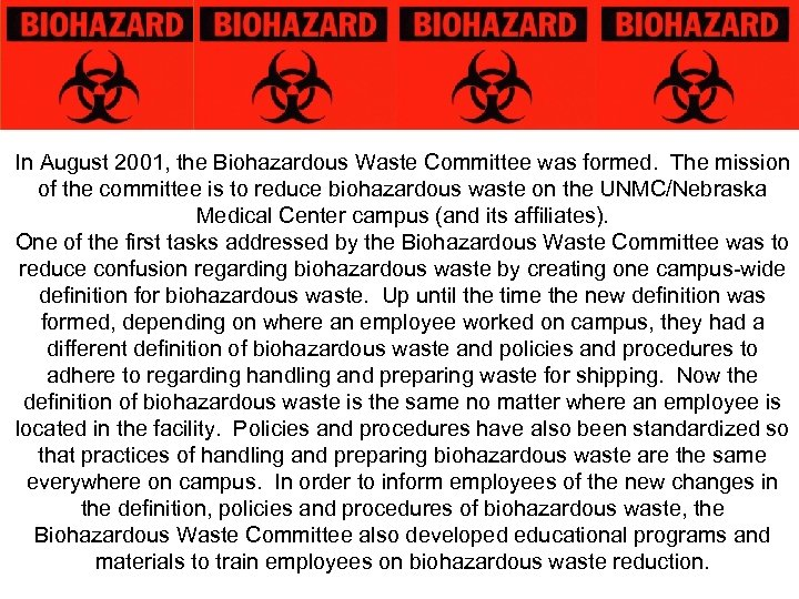 In August 2001, the Biohazardous Waste Committee was formed. The mission of the committee