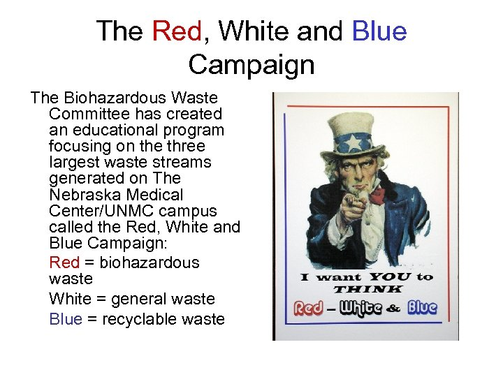 The Red, White and Blue Campaign The Biohazardous Waste Committee has created an educational