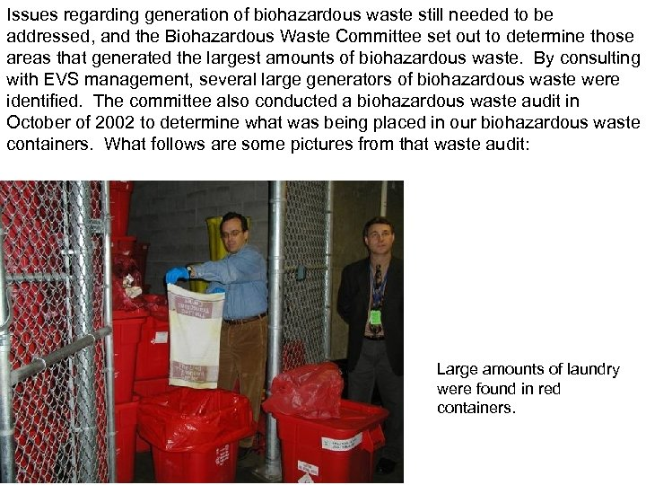 Issues regarding generation of biohazardous waste still needed to be addressed, and the Biohazardous
