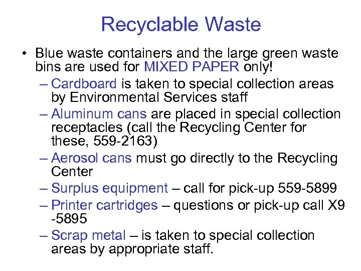 Recyclable Waste • Blue waste containers and the large green waste bins are used