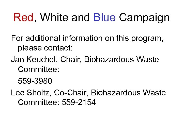 Red, White and Blue Campaign For additional information on this program, please contact: Jan