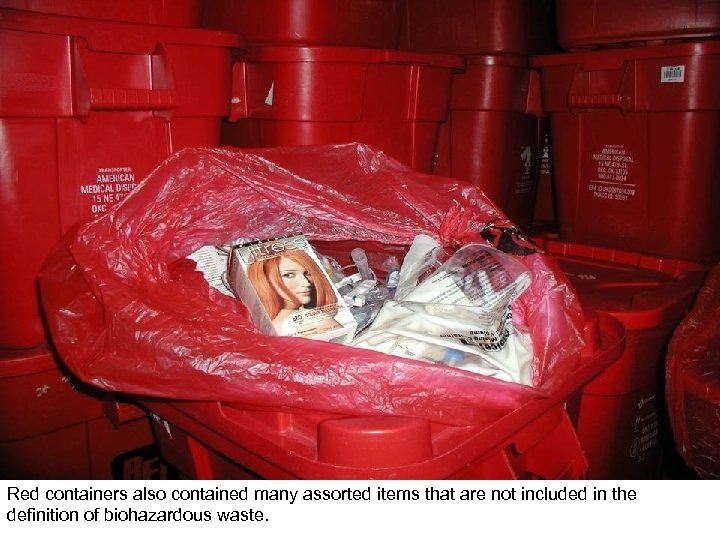 Red containers also contained many assorted items that are not included in the definition
