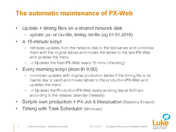 The automatic maintenance of PX-Web • Update + timing files on a shared network