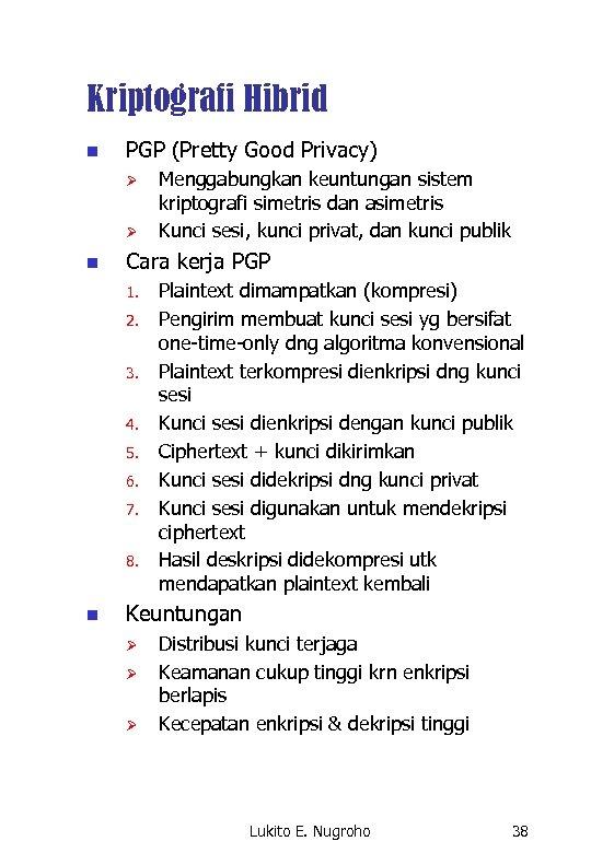 Kriptografi Hibrid n PGP (Pretty Good Privacy) Ø Ø n Cara kerja PGP 1.