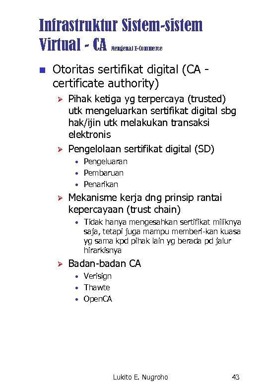 Infrastruktur Sistem-sistem Virtual - CA Mengenal E-Commerce n Otoritas sertifikat digital (CA certificate authority)