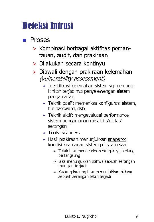 Deteksi Intrusi n Proses Ø Ø Ø Kombinasi berbagai aktifitas pemantauan, audit, dan prakiraan