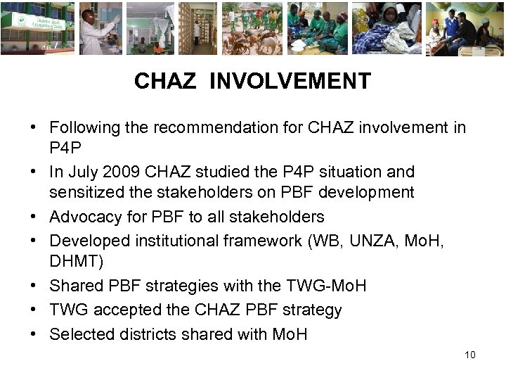 CHAZ INVOLVEMENT • Following the recommendation for CHAZ involvement in P 4 P •
