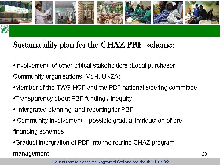 Sustainability plan for the CHAZ PBF scheme: • Involvement of other critical stakeholders (Local