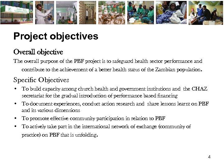 Project objectives Overall objective The overall purpose of the PBF project is to safeguard