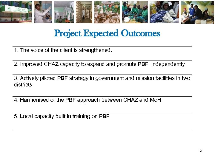 Project Expected Outcomes 1. The voice of the client is strengthened. 2. Improved CHAZ