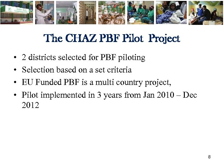 The CHAZ PBF Pilot Project • • 2 districts selected for PBF piloting Selection