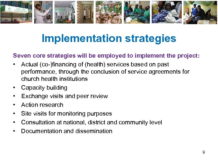 Implementation strategies Seven core strategies will be employed to implement the project: • Actual