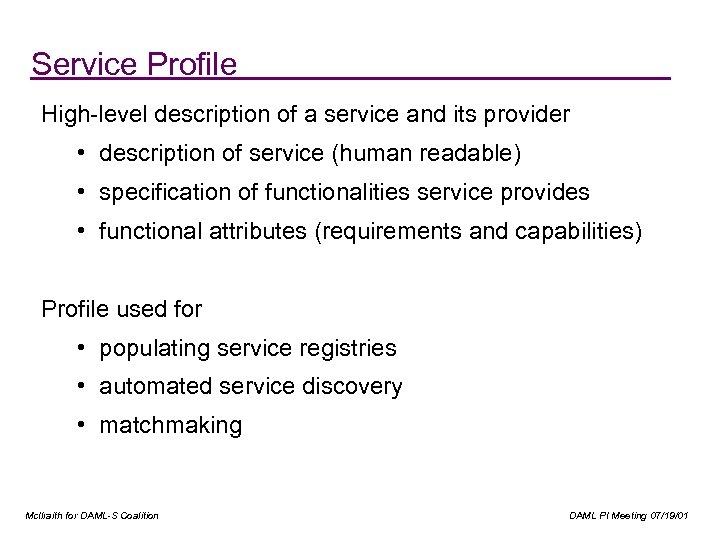 Service Profile High-level description of a service and its provider • description of service