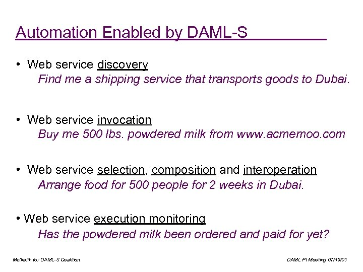 Automation Enabled by DAML-S • Web service discovery Find me a shipping service that