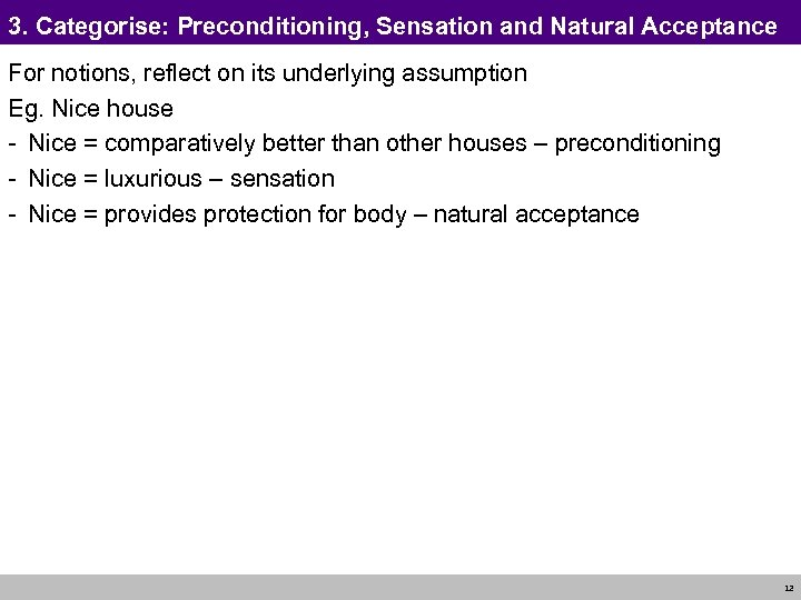 3. Categorise: Preconditioning, Sensation and Natural Acceptance For notions, reflect on its underlying assumption