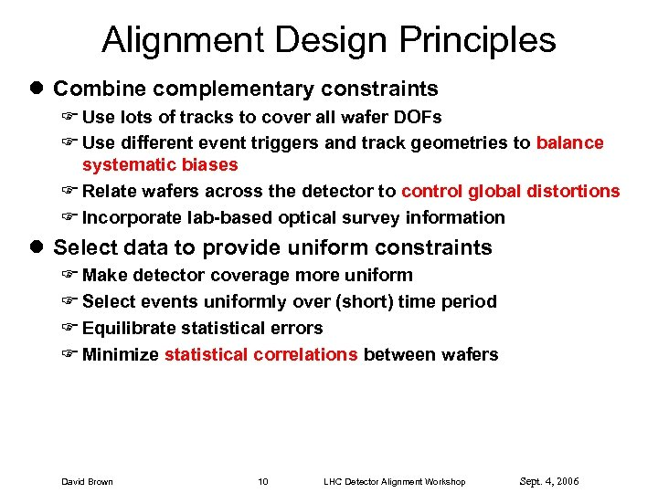 Alignment Design Principles l Combine complementary constraints F Use lots of tracks to cover