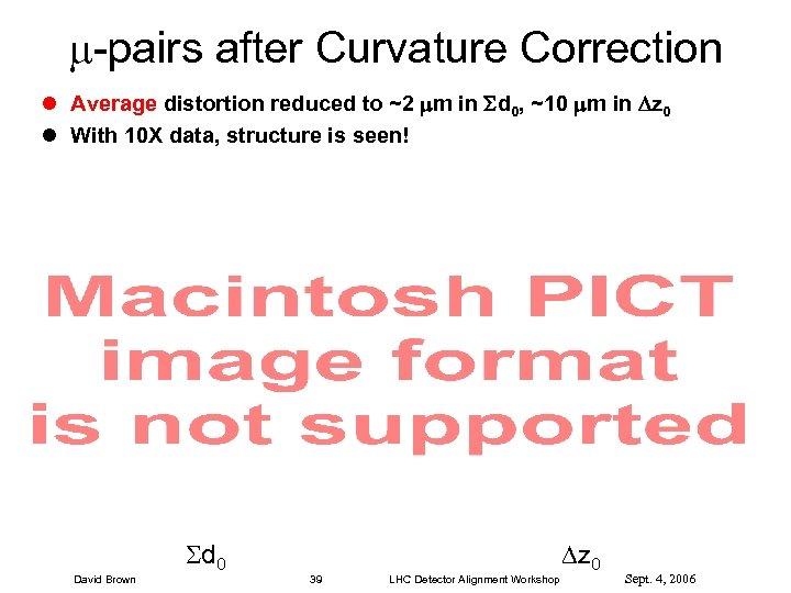 -pairs after Curvature Correction l Average distortion reduced to ~2 m in d