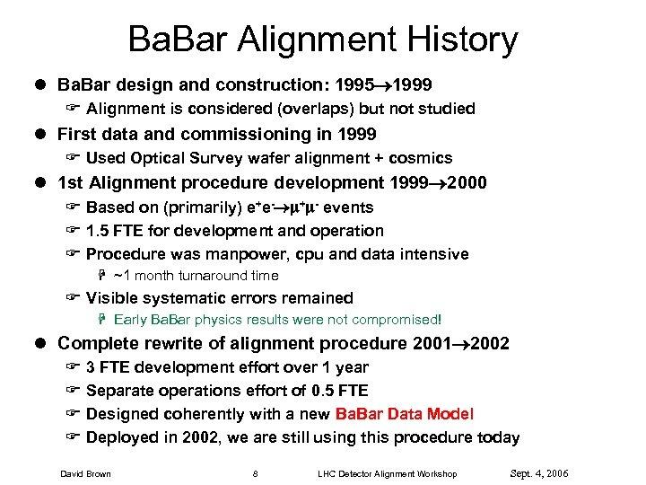 Ba. Bar Alignment History l Ba. Bar design and construction: 1995 1999 F Alignment