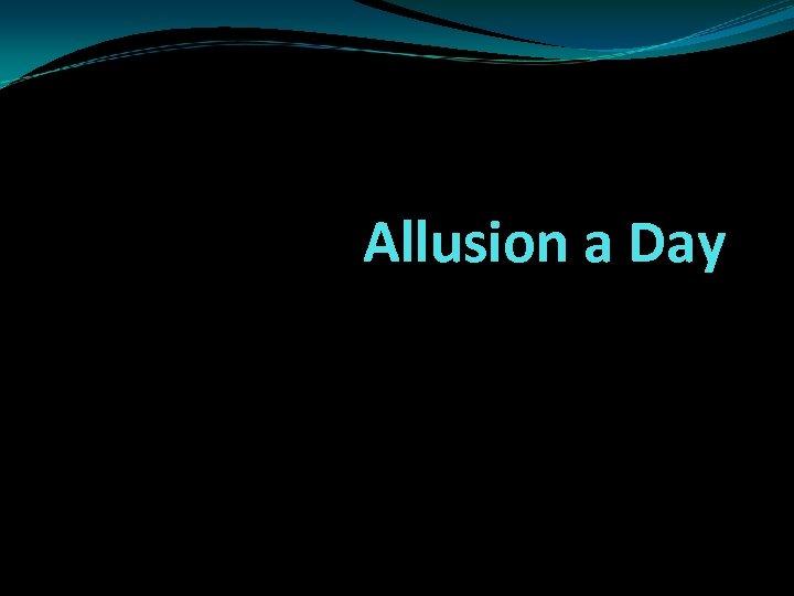 Allusion a Day