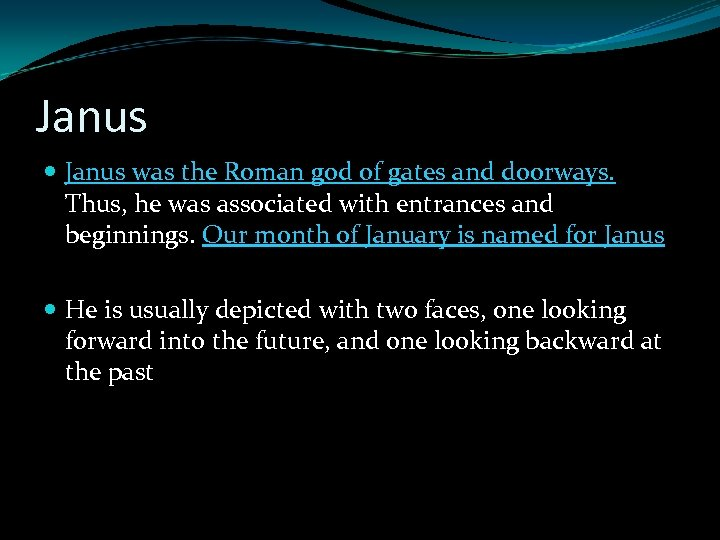 Janus was the Roman god of gates and doorways. Thus, he was associated with