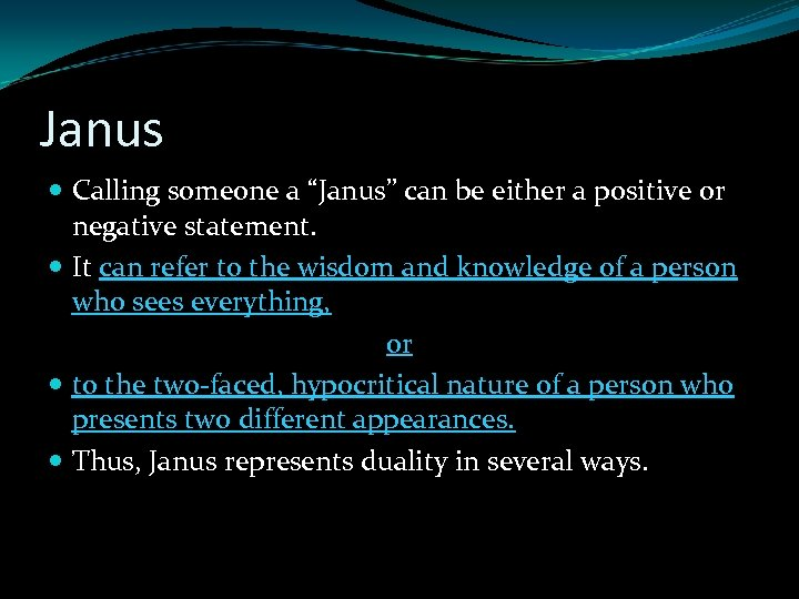 """Janus Calling someone a """"Janus"""" can be either a positive or negative statement. It"""