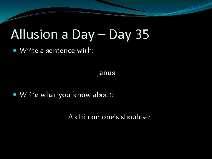 Allusion a Day – Day 35 Write a sentence with: Janus Write what you