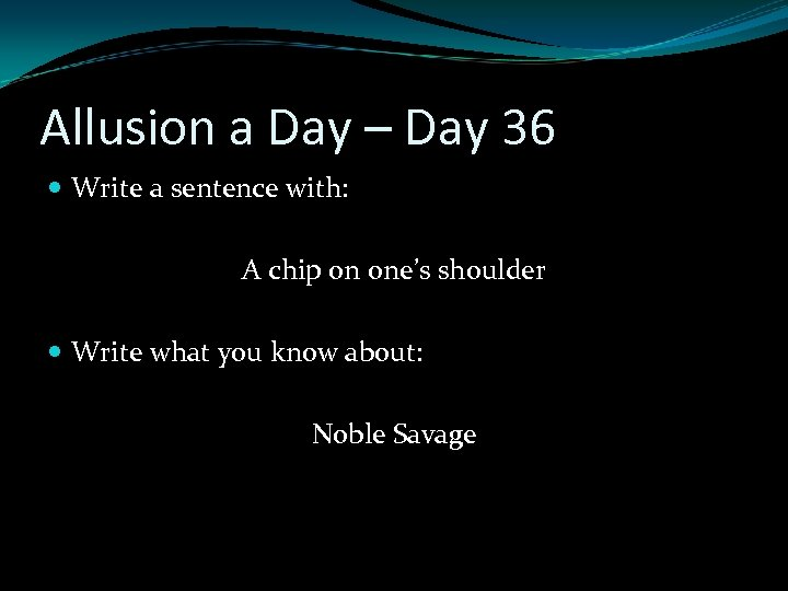 Allusion a Day – Day 36 Write a sentence with: A chip on one's