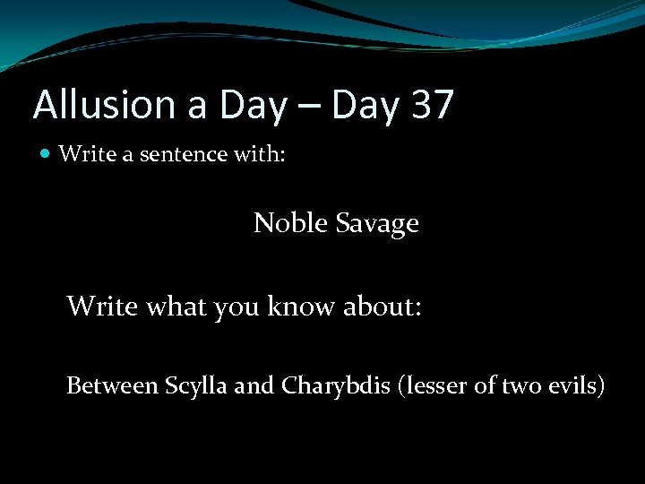 Allusion a Day – Day 37 Write a sentence with: Noble Savage Write what
