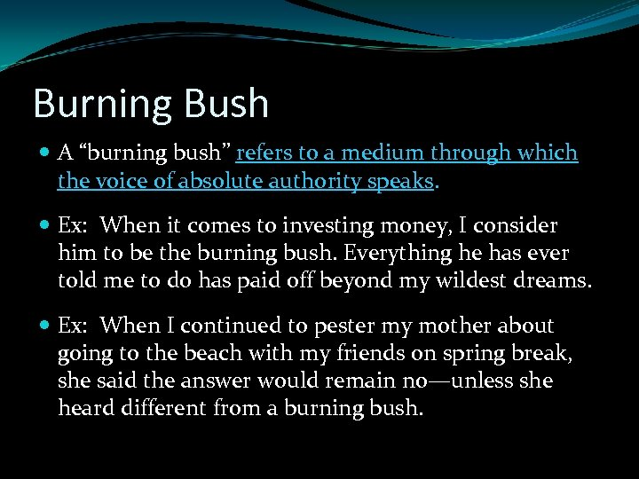 """Burning Bush A """"burning bush"""" refers to a medium through which the voice of"""
