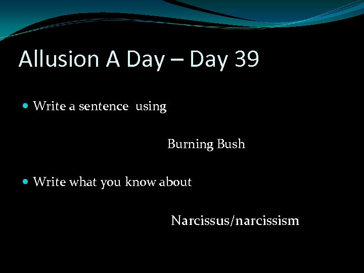 Allusion A Day – Day 39 Write a sentence using Burning Bush Write what