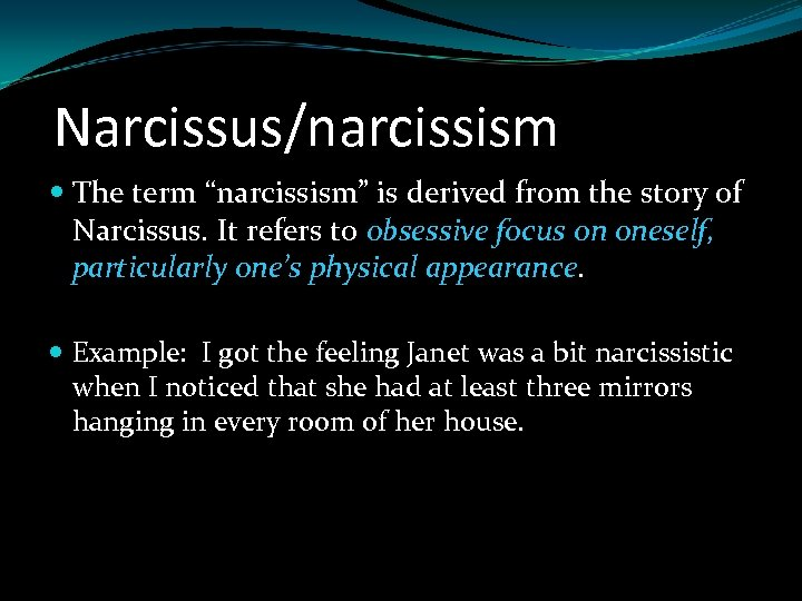 """Narcissus/narcissism The term """"narcissism"""" is derived from the story of Narcissus. It refers to"""