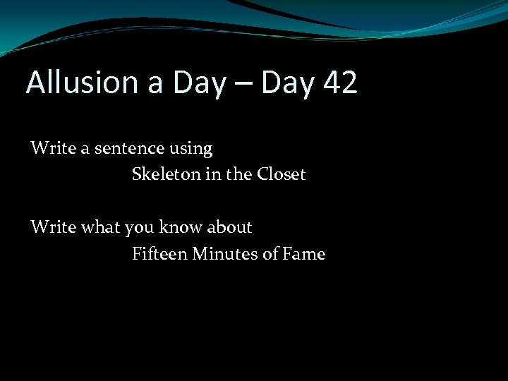 Allusion a Day – Day 42 Write a sentence using Skeleton in the Closet
