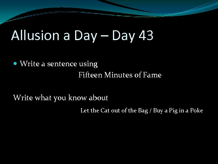 Allusion a Day – Day 43 Write a sentence using Fifteen Minutes of Fame