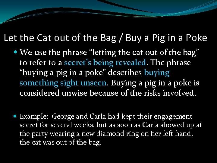 Let the Cat out of the Bag / Buy a Pig in a Poke