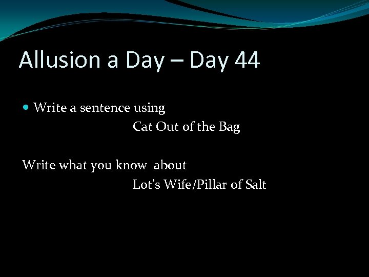 Allusion a Day – Day 44 Write a sentence using Cat Out of the