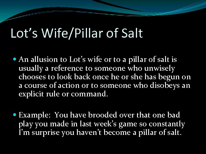 Lot's Wife/Pillar of Salt An allusion to Lot's wife or to a pillar of