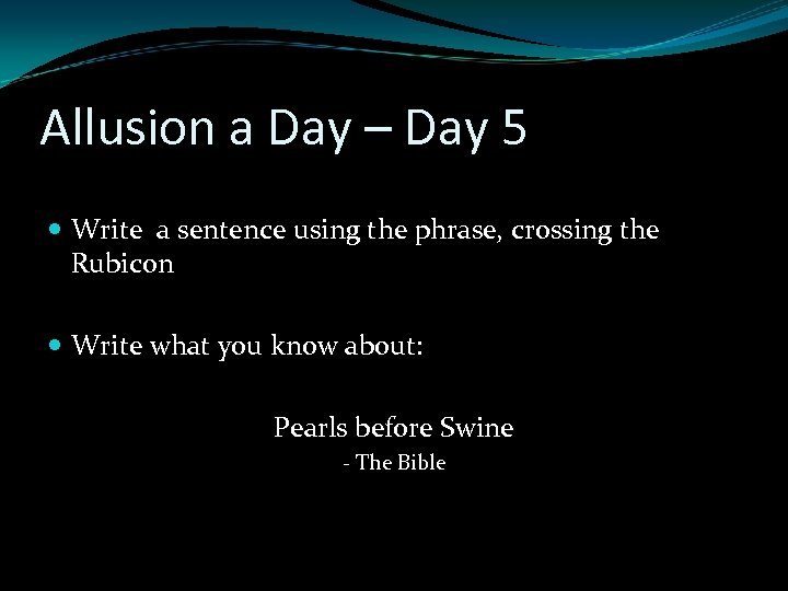 Allusion a Day – Day 5 Write a sentence using the phrase, crossing the