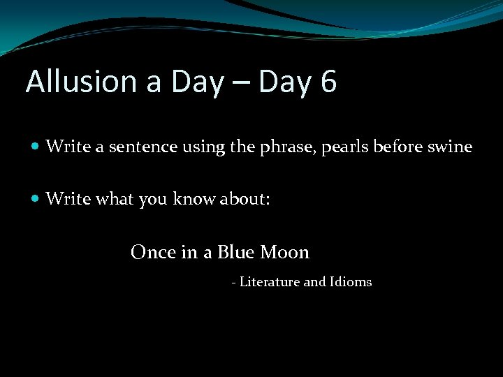 Allusion a Day – Day 6 Write a sentence using the phrase, pearls before