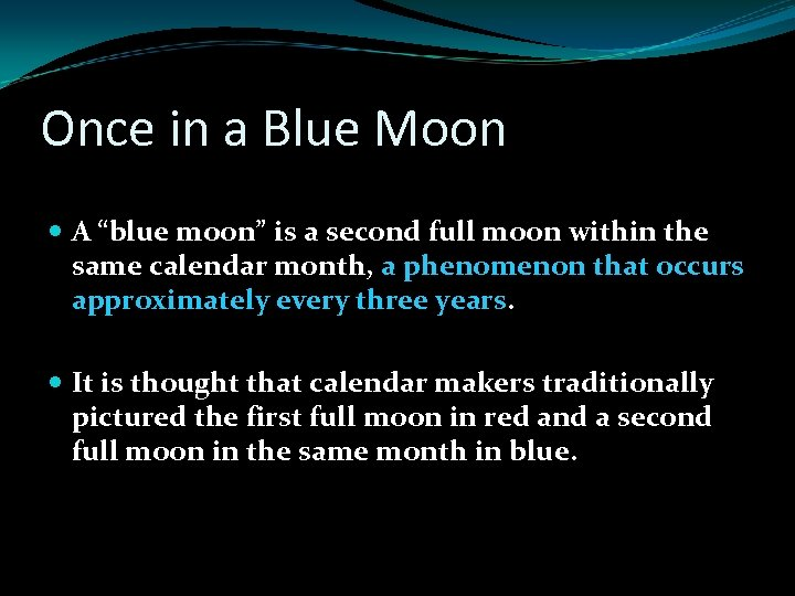 """Once in a Blue Moon A """"blue moon"""" is a second full moon within"""