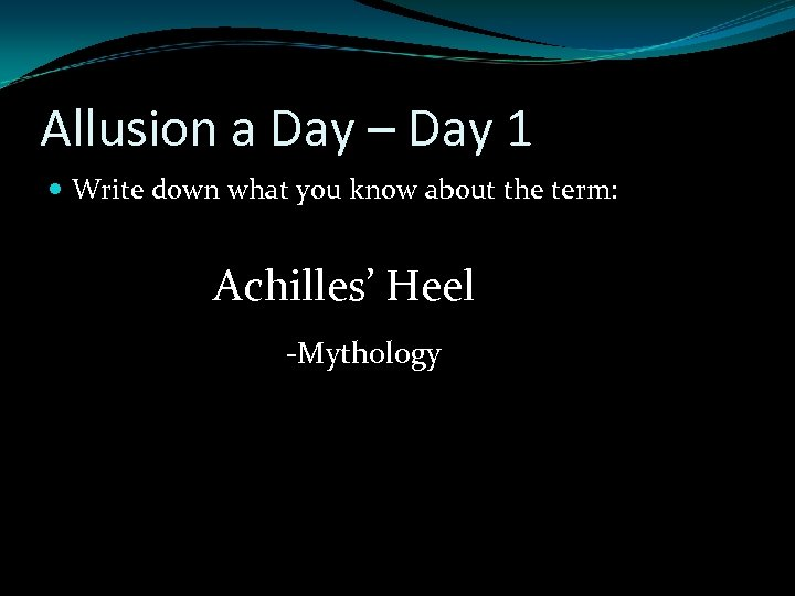 Allusion a Day – Day 1 Write down what you know about the term: