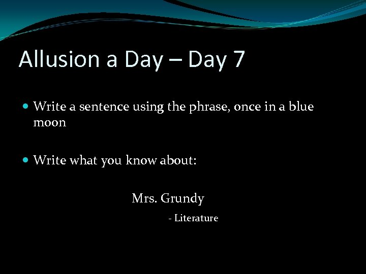Allusion a Day – Day 7 Write a sentence using the phrase, once in