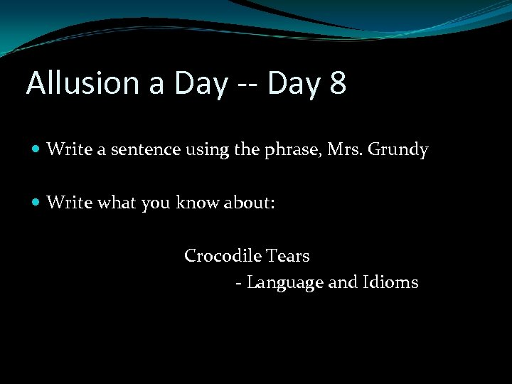 Allusion a Day -- Day 8 Write a sentence using the phrase, Mrs. Grundy